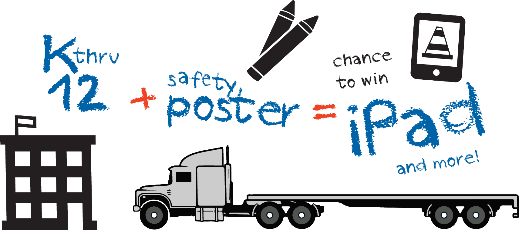 K thru 12 + safety poster = chance to win iPad and more!